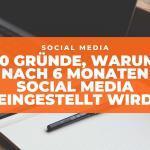 social-media-wird-nach-6-monaten-eingestellt